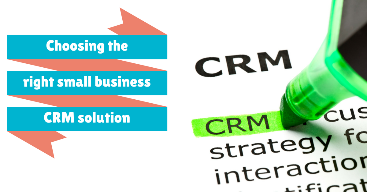 Choosing the Right CRM Solution